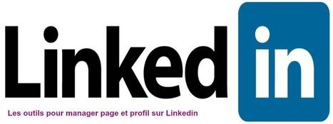 Les outils Linkedin pour Community manager - Ja... | Profil Linkedin | Scoop.it