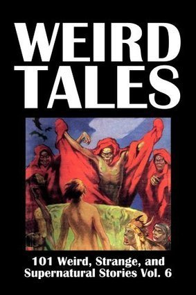 Weird Tales: 101 Weird, Strange, and Supernatural Stories Vol. 6 | Strange days indeed... | Scoop.it