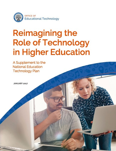 Reimagining the Role of Technology in Higher Education: A Supplement to the National Education Technology  Plan | Digital Learning - beyond eLearning and Blended Learning in Higher Education | Scoop.it