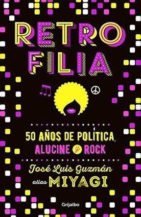 Retrofilia: 50 años de política, alucine y rock | Política & Rock'n'Roll | Scoop.it