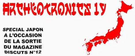 Le Japon en sons > ARCHEOTRONICS: ARCHEOTRONICS N°19 | Merveilles - Marvels | Scoop.it