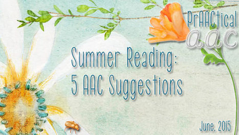 Summer Reading: Five AAC Suggestions   AAC: Augmentative and Alternative Communication   Scoop.it