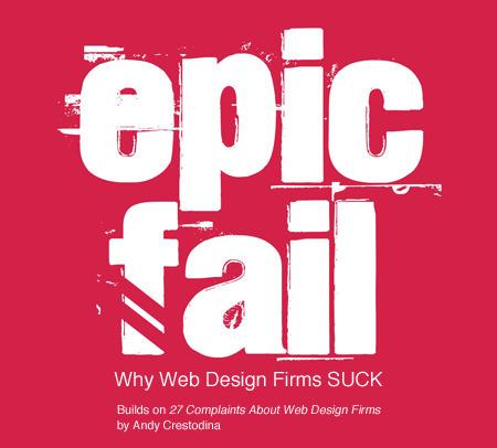 Epic Fail: Why Web Design Firms SUCK   Design Revolution   Scoop.it