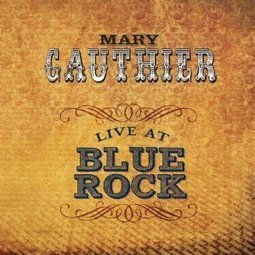 Music Review: Mary Gauthier - Live At Blue Rock - Blogcritics.org (blog) | WNMC Music | Scoop.it