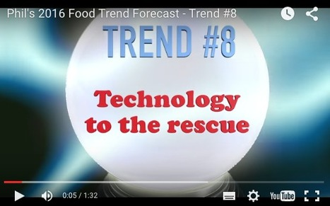 SupermarketGuru - Phil's 2016 Food Trend Forecast - Technology to the rescue | Charliban Worldwide | Scoop.it