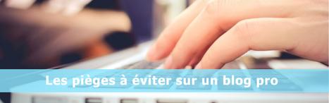 Les 7 erreurs à éviter sur un blog d'entreprise | Social Media Curation par Mon Habitat Web | Scoop.it
