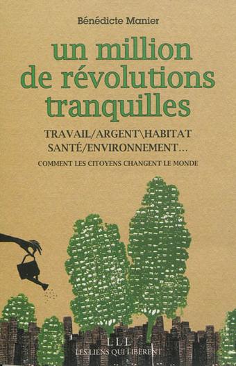 Le monde compte pas moins d'un million de révolutions tranquilles | Je, tu, il... nous ! | Scoop.it