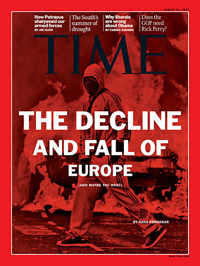 TIME Magazine Cover: The Decline and Fall of Europe (and maybe the West) - Aug. 22, 2011 - Economy - Politics - | Image Conscious | Scoop.it