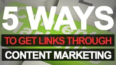 5 Ways to Get Links Through Content Marketing - Search Engine Journal | SEO Vietnam | Scoop.it
