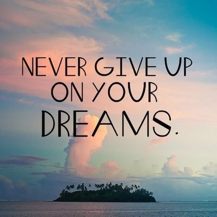 Never Give Up On Your Dreams. | Picture Quotes ...
