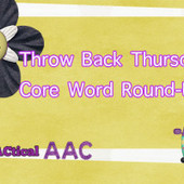 Throwback Thursday- Core Word Round-Up | Beginning Communicators | Scoop.it