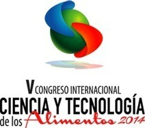 V Congreso Internacional - Ciencia y Tecnología de los Alimentos | FoodieDoc says: | Scoop.it
