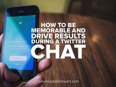 How to Be Memorable and Drive Results During a Twitter Chat | Techie News From Around The World | Scoop.it