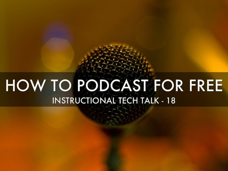 How to Podcast for Free - Instructional Tech Talk | Banco de Aulas | Scoop.it