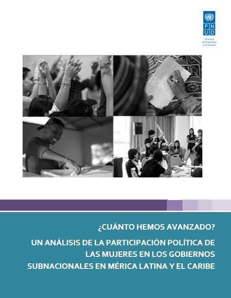 ¿Cuánto hemos avanzado? Un análisis de la participación política de las mujeres en los Gobiernos subnacionales en América Latina y el Caribe | Diálogos sobre Gobierno Abierto | Scoop.it