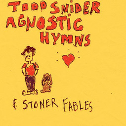 Todd Snider: Agnostic Hymns and Stoner Fables :: Music :: Reviews :: Paste | WNMC Music | Scoop.it