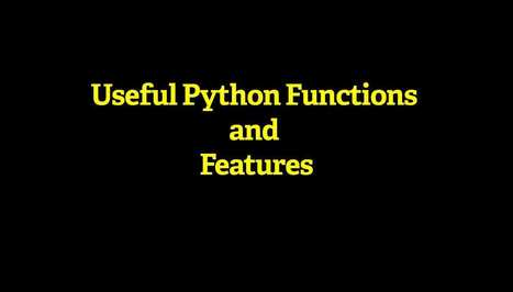 Useful Python Functions and Features You Need to Know | Pypix | Python-es | Scoop.it