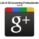 List of 50 eLearning Professionals that use Google+ | Learning Happens Everywhere! | Scoop.it
