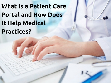 What Is a Patient Care Portal and How Does It Help Medical Practices? | EHR and Health IT Consulting | Scoop.it