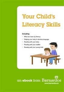 Free Ebook for Parents: Literacy Skills | Barnardos Ireland | Reading for all ages | Scoop.it