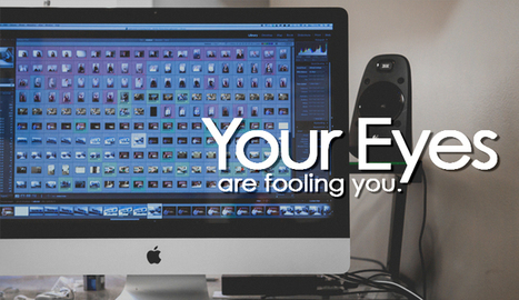 Your Eyes are Fooling You - How To Maximize your Editing Productivity | All Things Photography | Scoop.it
