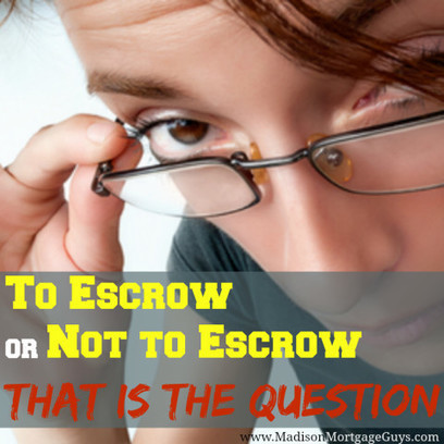 To Escrow or Not to Escrow, That is The Question . . . | Real Estate Clips | Scoop.it
