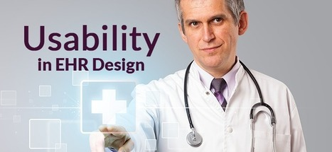 Why usability is one of the most important factors in EHR design? | Healthcare IT | Scoop.it