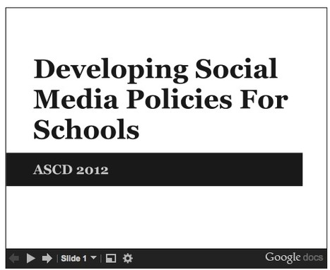 Blogging About The Web 2.0 Connected Classroom: #ASCD12-A Presentation On Creating Social Media Policies For Schools And Districts | Social Media Use in Education | Scoop.it