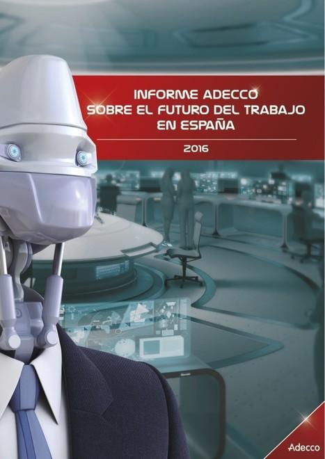#Recomiendo: Informe  @adecco_es sobre el futuro del trabajo en España (2016) #RRHH | Empresa 3.0 | Scoop.it
