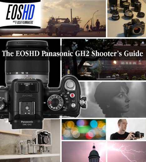 "The EOSHD Panasonic GH2 Shooter's Guide | EOSHD.com | ""Cameras, Camcorders, Pictures, HDR, Gadgets, Films, Movies, Landscapes"" 