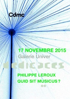 Dédicace CD Philippe Leroux - Quid sit Musicus ? | Focus Ircam | Scoop.it