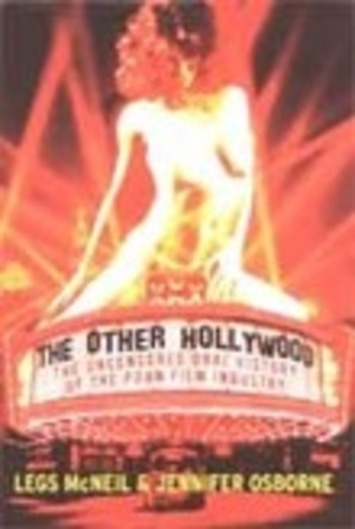 The Other Hollywood:The Uncensored Oral History of the Porn Film Industry | Sex History | Scoop.it
