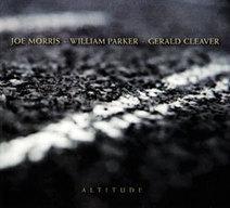 Morris, Joe / William Parker / Gerald Cleaver: Altitude: Squidco | Culture + Internet | Scoop.it