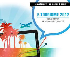Conférence eTourisme : mieux servir le voyageur connecté (3 avril 2012) | Rencontres et salons etourisme | Scoop.it