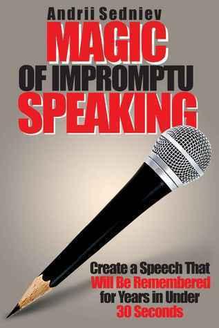 Read Magic of Impromptu Speaking: Create a Spee...