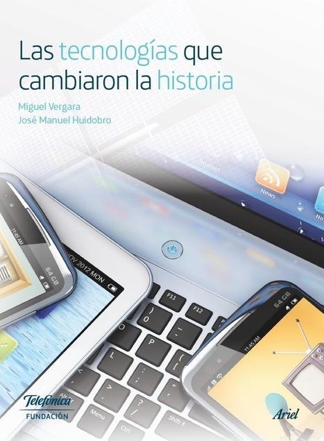 Las tecnologías que cambiaron la historia #eBook #FundaciónTelefónica (Descargas) | Educación y Cultura AZ | El rincón de mferna | Scoop.it