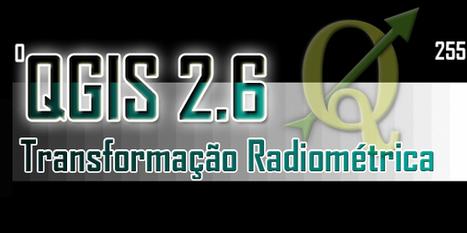 QGIS 2.6: Transformação Radiométrica para Imagens Landsat-8 (16 Bit para 8 Bit)   #Geoprocessamento em Foco   Scoop.it