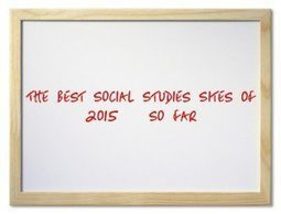 The Best Social Studies Sites Of 2015 - Part Two | Educational Technology for Middle Schoolers | Scoop.it