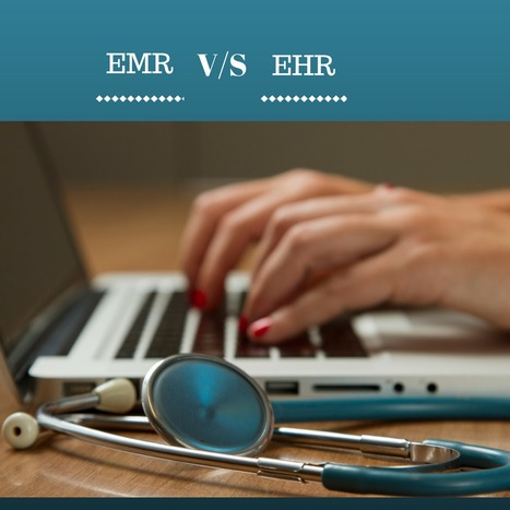 EHR vs. EMR  | EHR and Health IT Consulting | Scoop.it