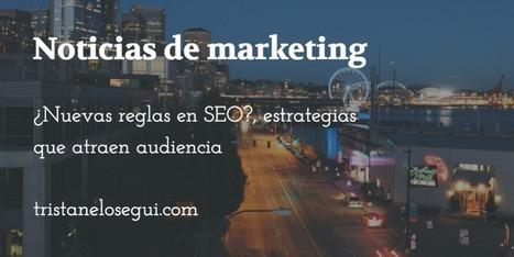 Noticias de Marketing: nuevas reglas en SEO, estrategia y audiencia | Web Hosting, Linux y otras Hierbas... | Scoop.it