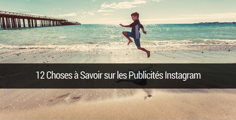 Les Annonces Instagram sont disponibles en France: 12 choses à savoir   Emarketinglicious   Marketing et Numérique scooped by Médoc Marketing   Scoop.it