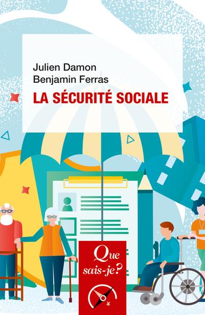 La sécurité sociale - Julien Damon - Que sais-je? | PUF