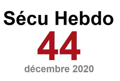 Sécu Hebdo 44 du 19 décembre 2020