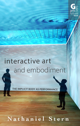 Interactive Art and Embodiment: The Implicit Body as Performance - Nathaniel Stern | Museum, Interaction and Technology | Scoop.it