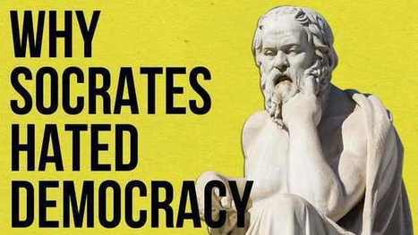 Why Socrates Hated Democracies: An Animated Case for Why Self-Government Requires Wisdom & Education | The World of Open | Scoop.it