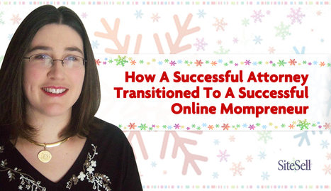 How A Successful Attorney Transitioned To A Successful Online Mompreneur | The Content Marketing Hat | Scoop.it