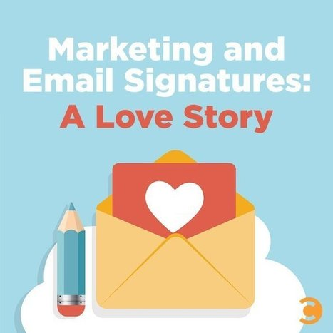 Marketing and Email Signatures: A Love Story   Social Media, SEO, Mobile, Digital Marketing   Scoop.it