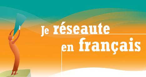Je réseaute en français-Conseil supérieur de la langue française | Remue-méninges FLE | Scoop.it