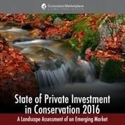 Private Investment In Conservation Reaches $8.2 Billion - Ecosystem Marketplace | Social Finance Matters (investing and business models for good) | Scoop.it
