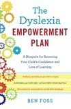 Review: The Dyslexia Empowerment Plan: A Blueprint for Renewing Your Child's Confidence and Love of Learning by Ben Foss. Ballantine, $27  (336p) ISBN 978-0-345-54123-9 | ALDA E-Newsletter | Scoop.it